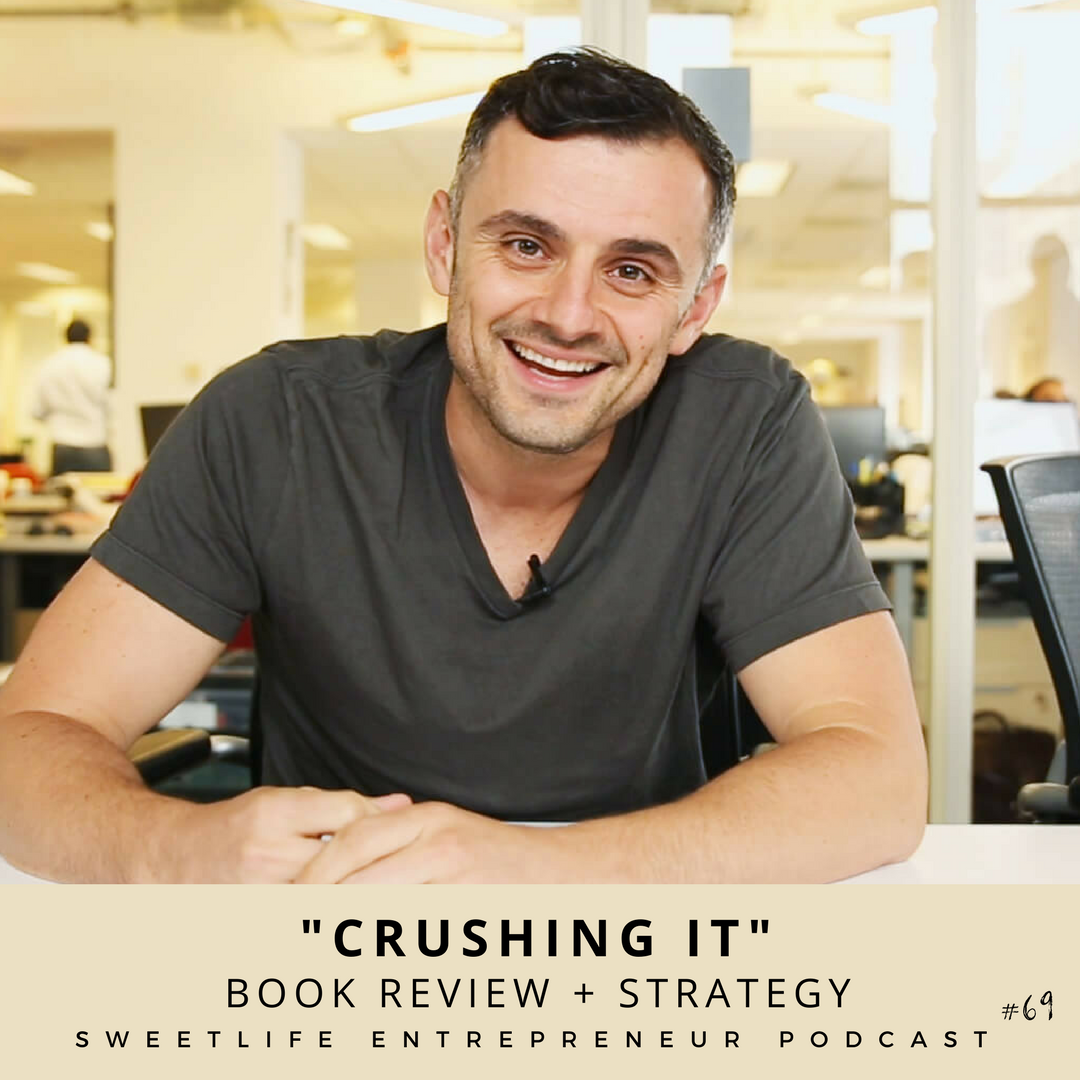 """Episode 69: """"Crushing It"""" by Gary Vaynerchuk: Book Review & Strategy Session for Active Parent Entrepreneurs"""