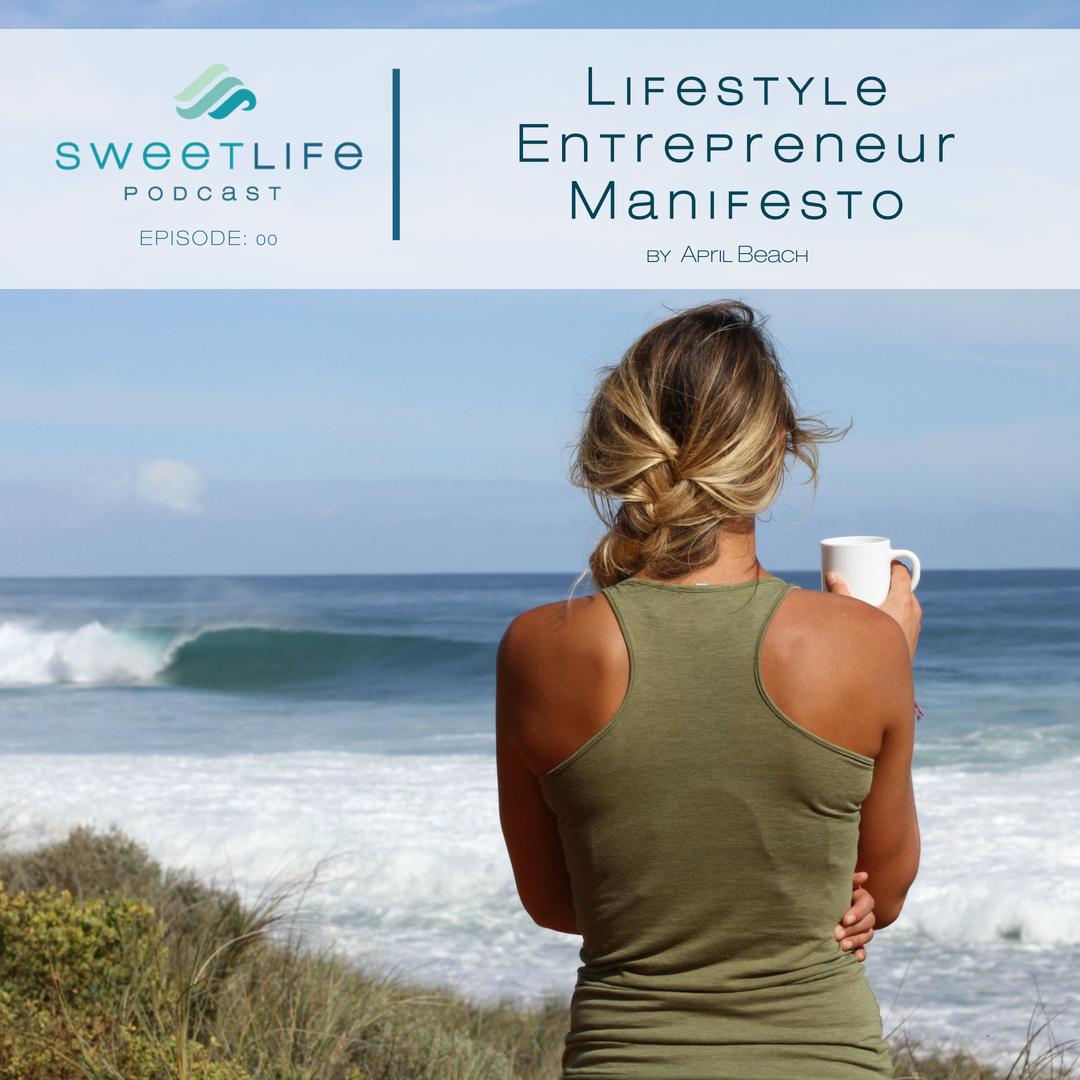 Episode 00: Lifestyle Entrepreneur Manifesto