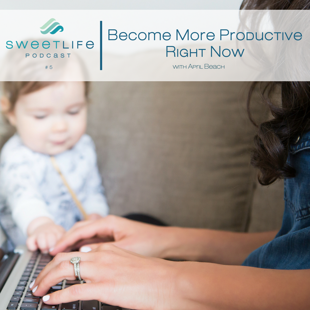 Episode 05: Become More Productive Right Now