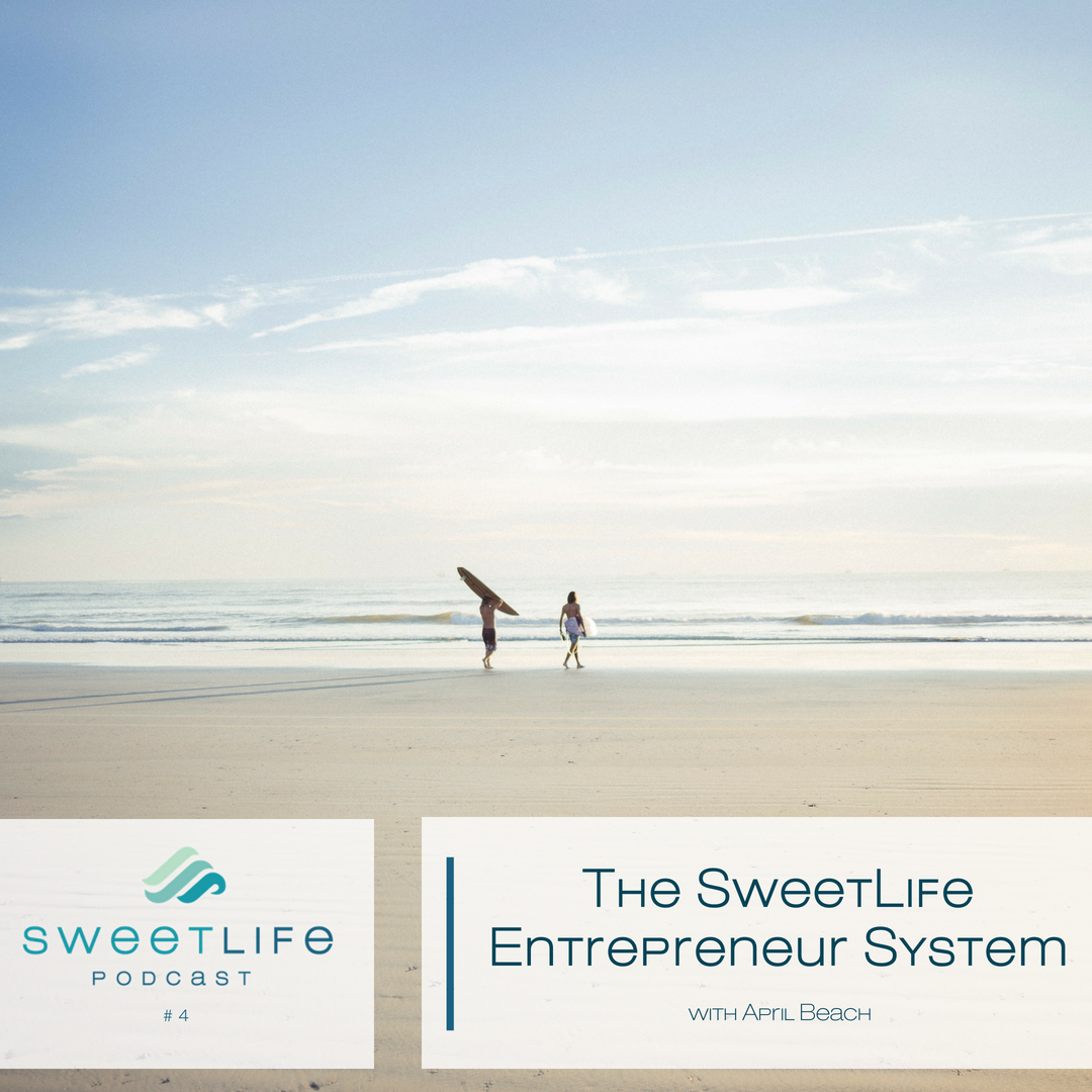 Episode 04: The SweetLife Entrepreneur System