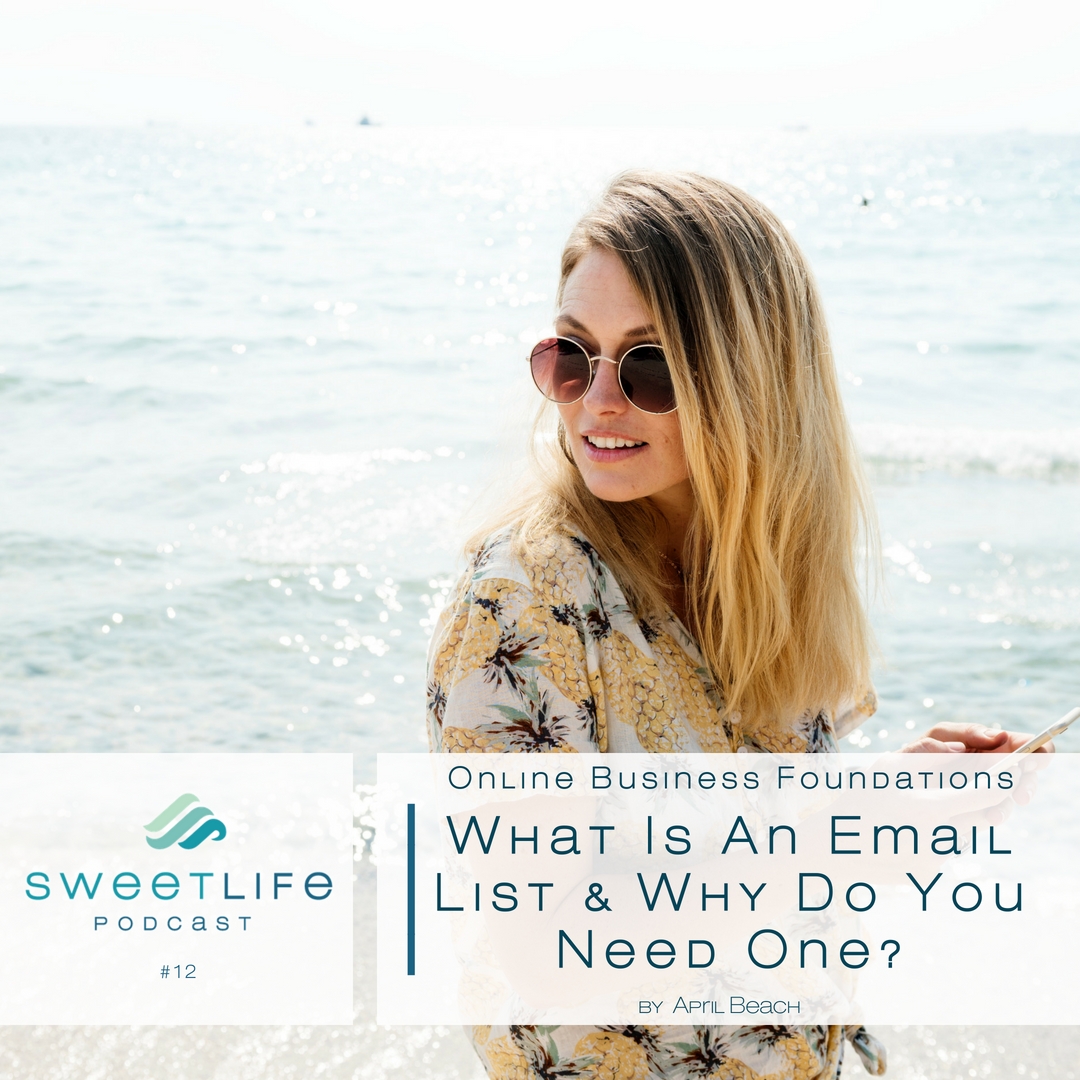 Episode 12: Online Business Foundations – What Is An Email List & Why Do You Need One?