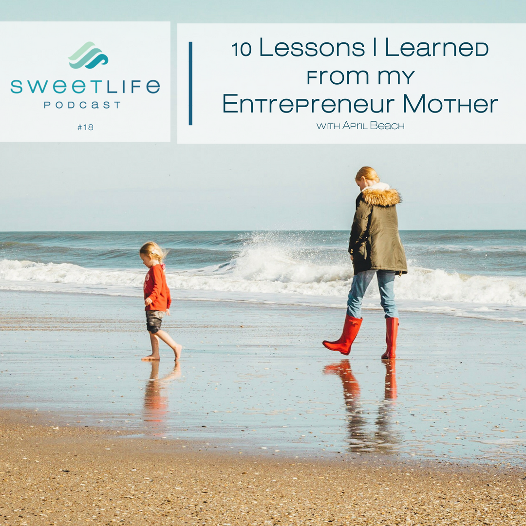 Episode 18: 10 Lessons I Learned From My Entrepreneur Mother