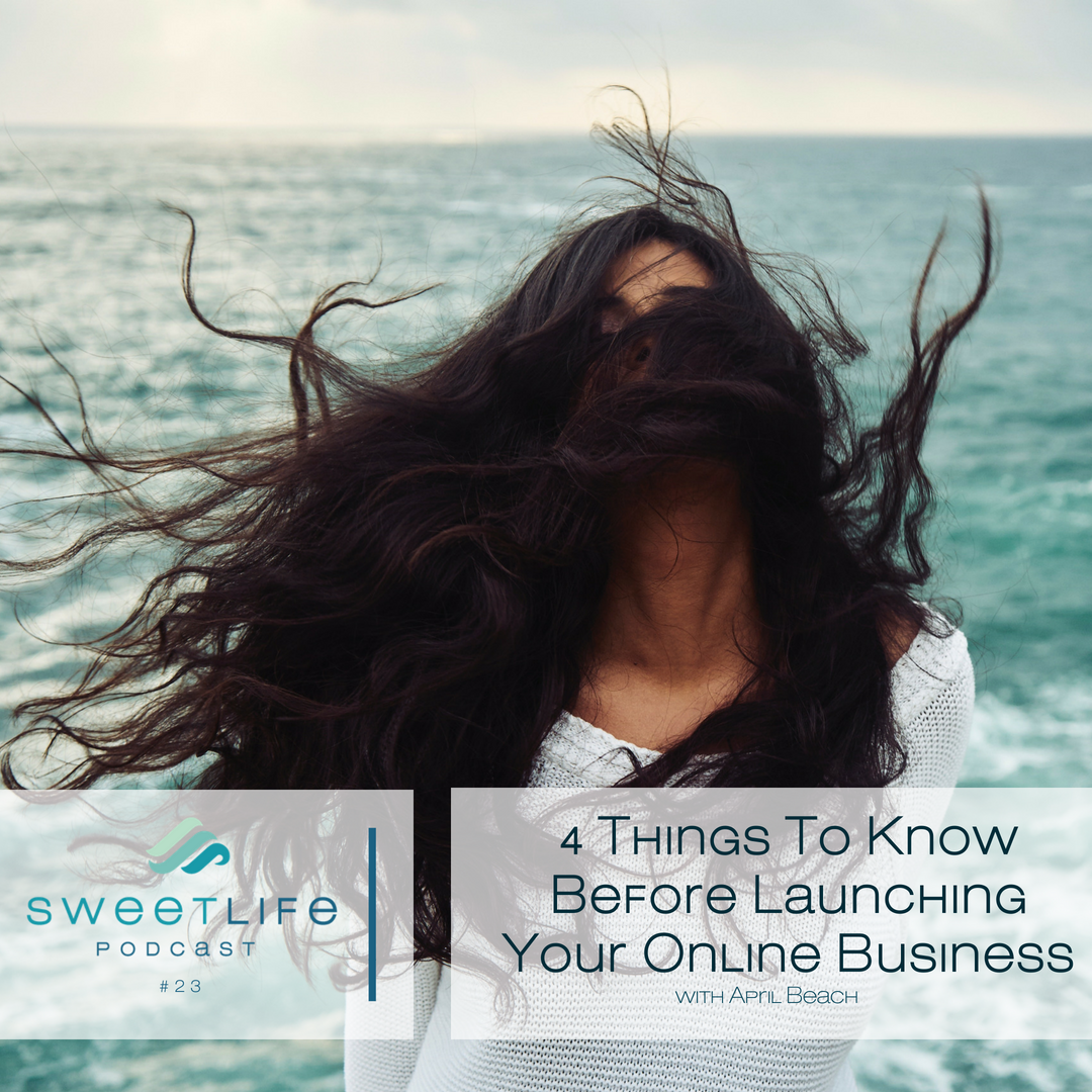 Episode 23: 4 Things to Know Before Launching Your Online Business