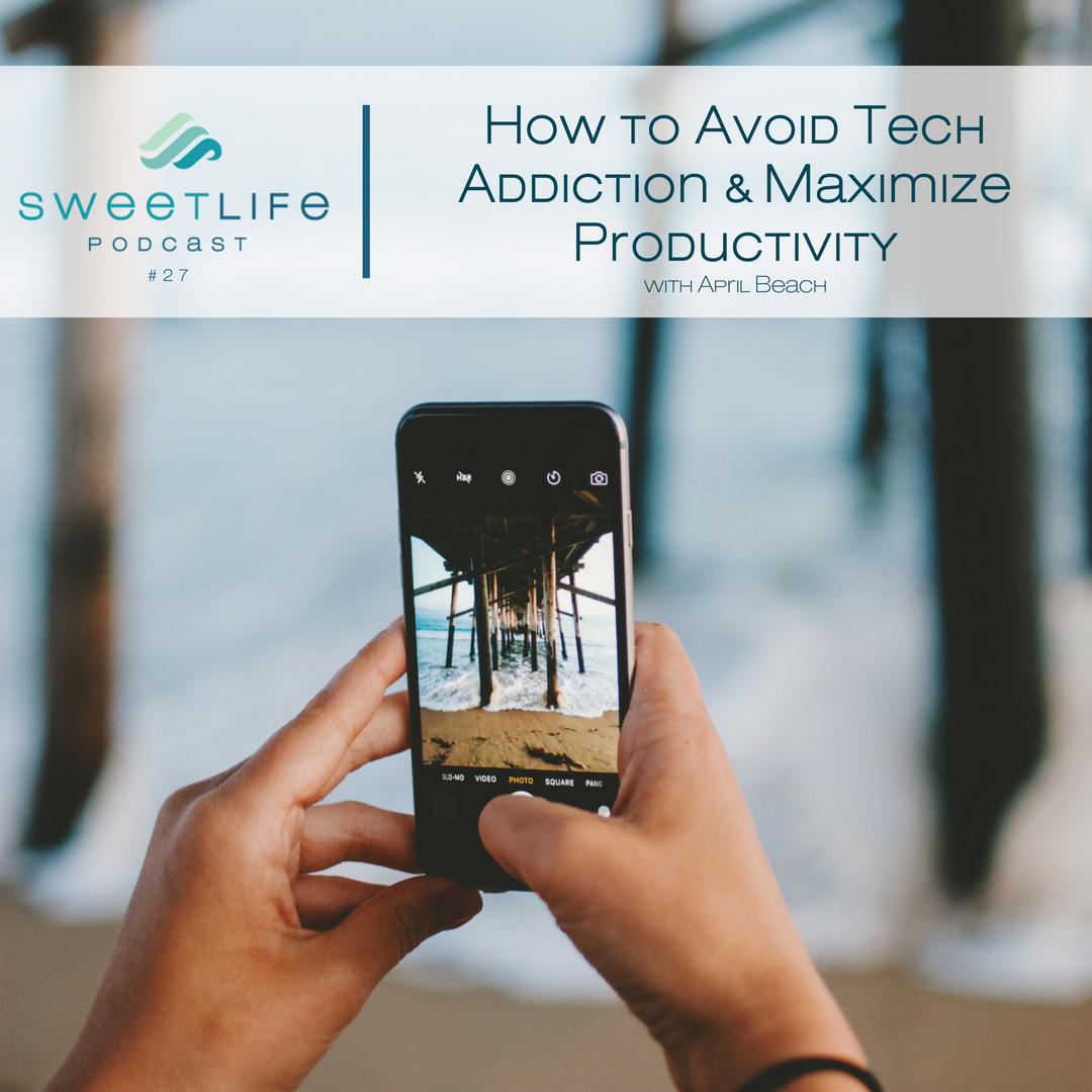 Episode 27: How to Avoid Tech Addiction As an Online Entrepreneur & Maximize Daily Productivity
