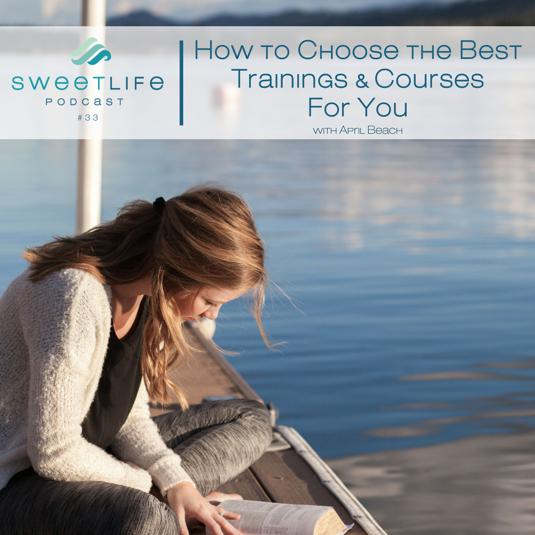 Episode 33: How to Choose The Best Business Trainings & Courses For You