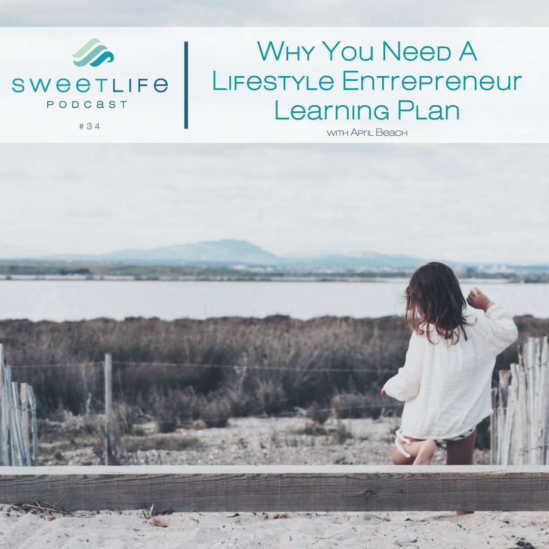 Episode 34: Why You Need A Lifestyle Entrepreneur Learning Plan