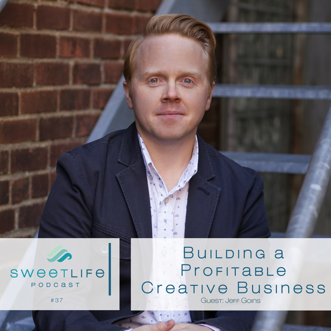 Episode 37: Building A Profitable Creative Business – With Jeff Goins
