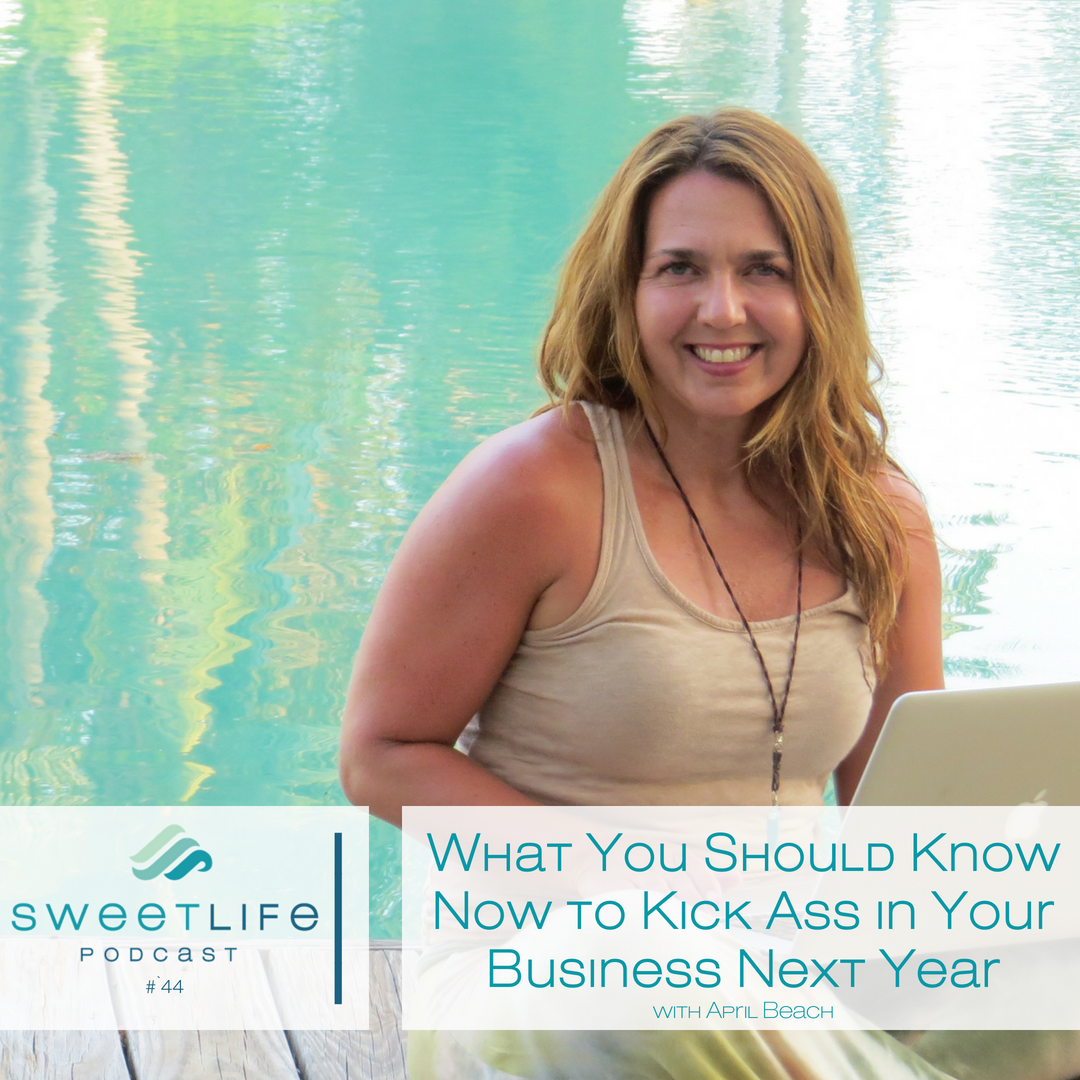 Episode 44: What You Should Know Now – To Kick Ass in Your Business Next Year