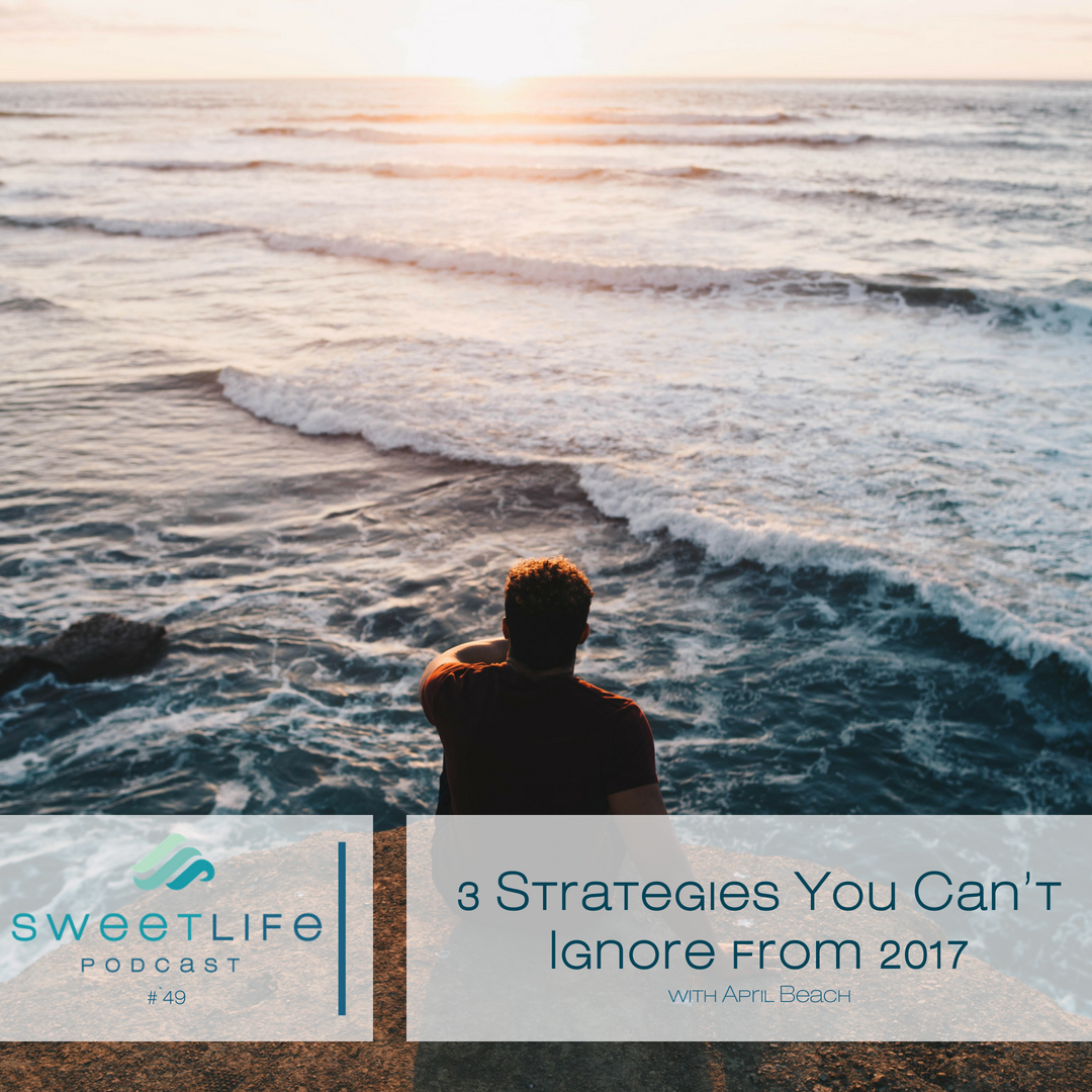 Episode 49: 3 Strategies You Can't Ignore from 2017