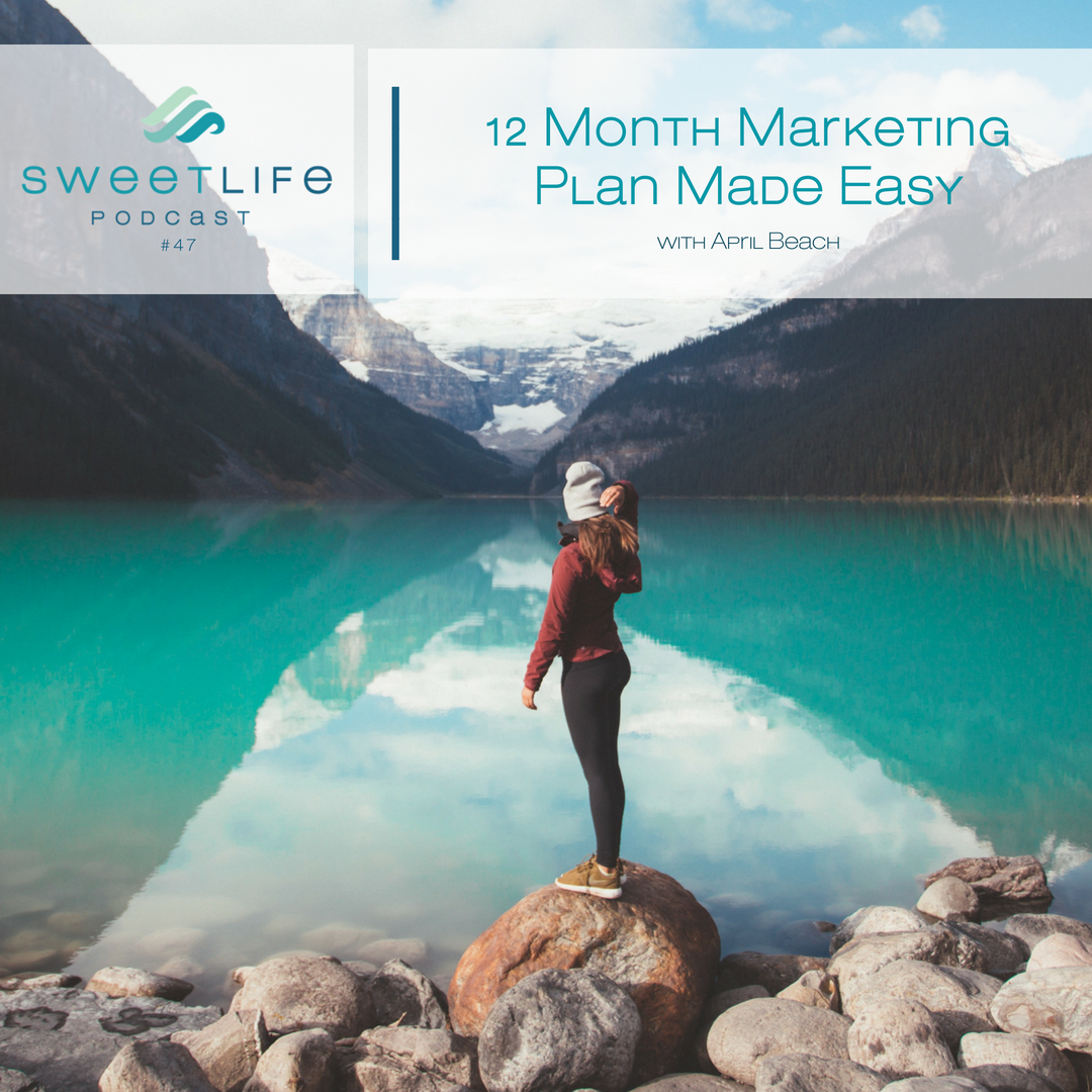 Episode 47: 12 Month Marketing Plan Made Easy