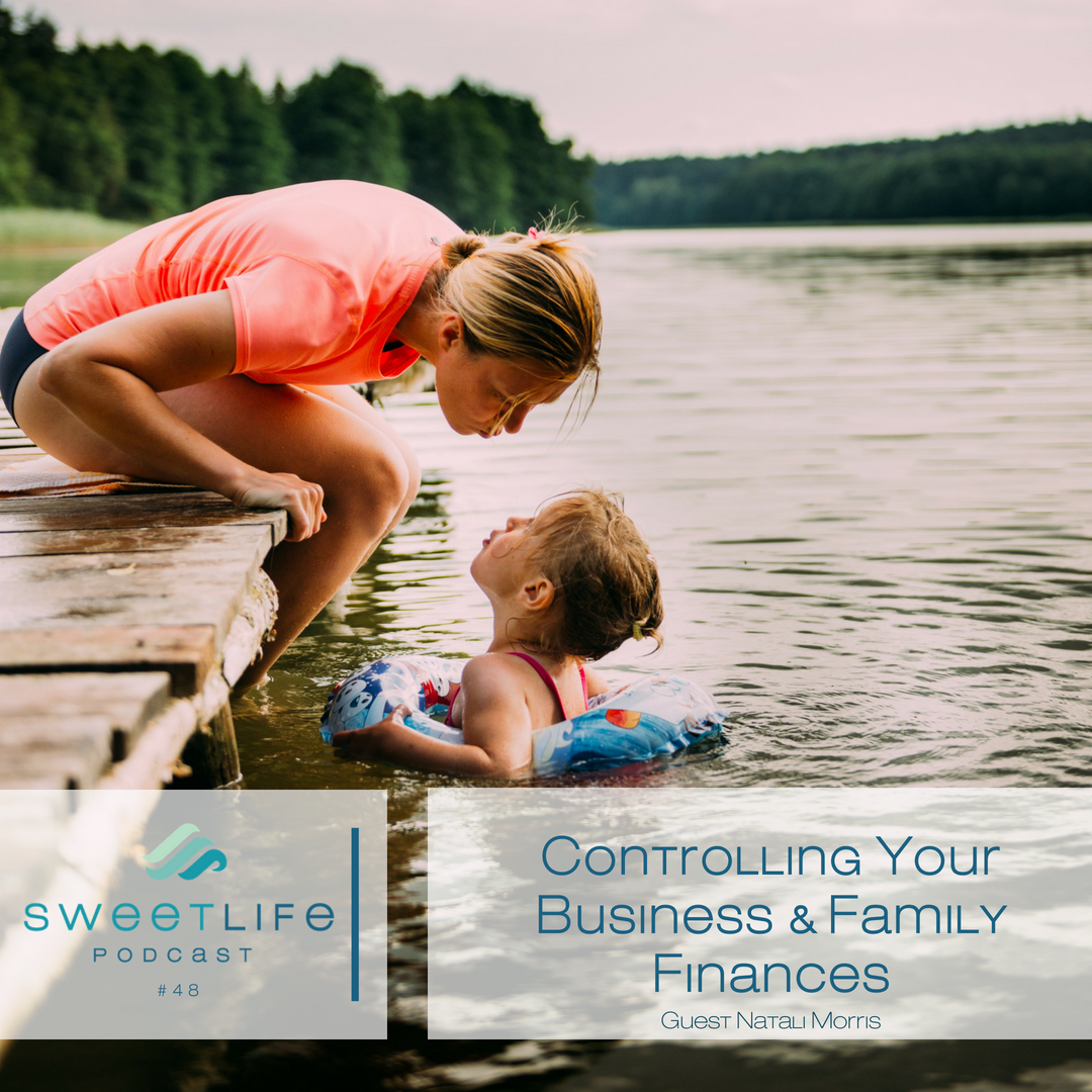 Episode 48: Controlling Your Business and Family Finances – with Natali Morris