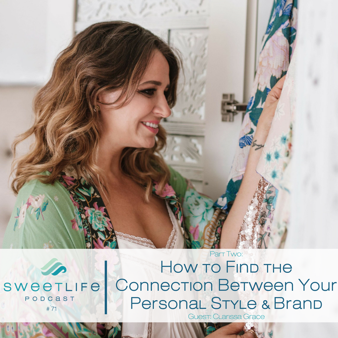 Episode 71: Part 2: How to Find the Connection Between Your Personal Style & Brand – Intro with Clarissa Grace