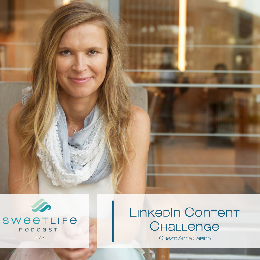 Episode 73: LinkedIn Content Challenge – with Anna Sabino