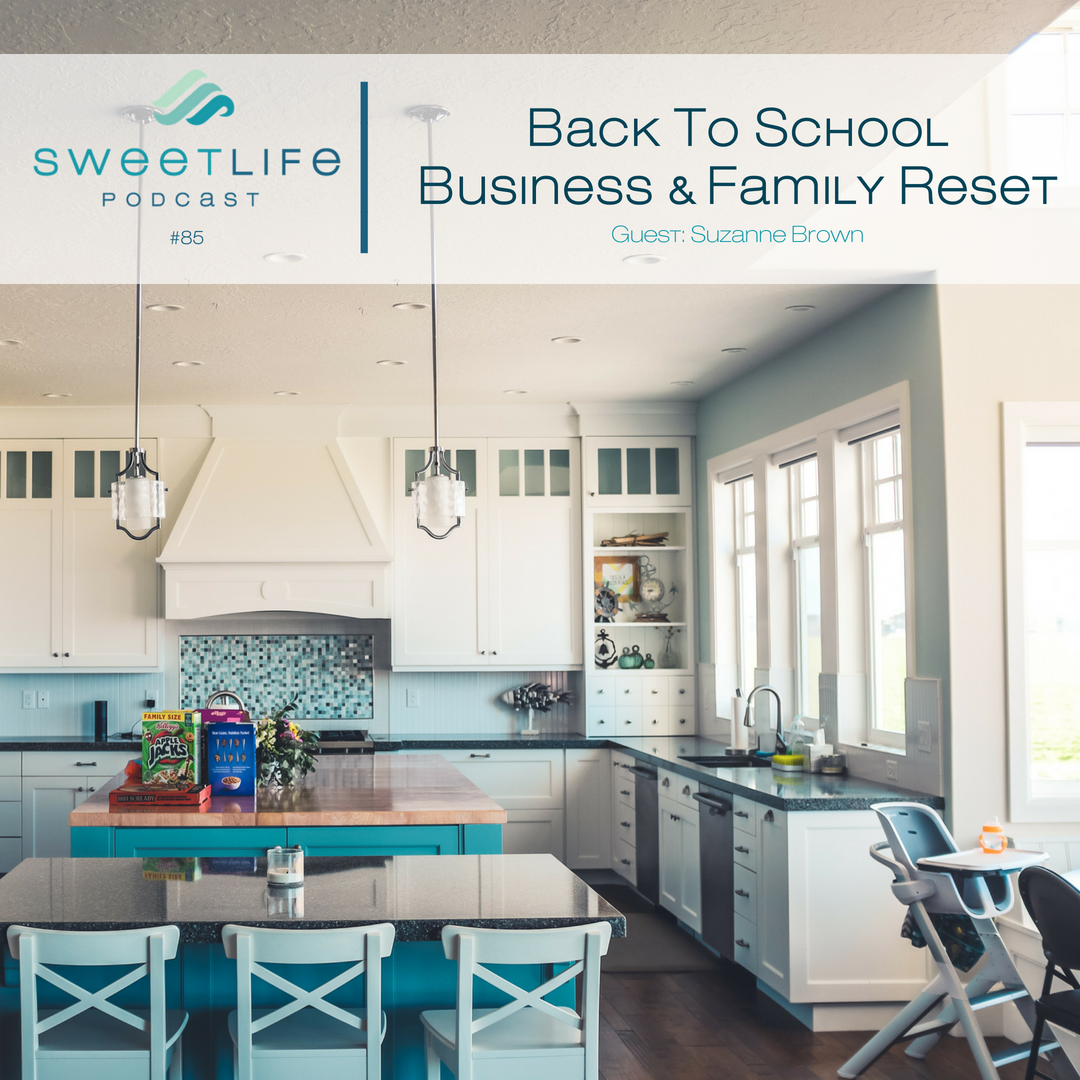Episode 85: Back to School Business & Family Reset – with Suzanne Brown