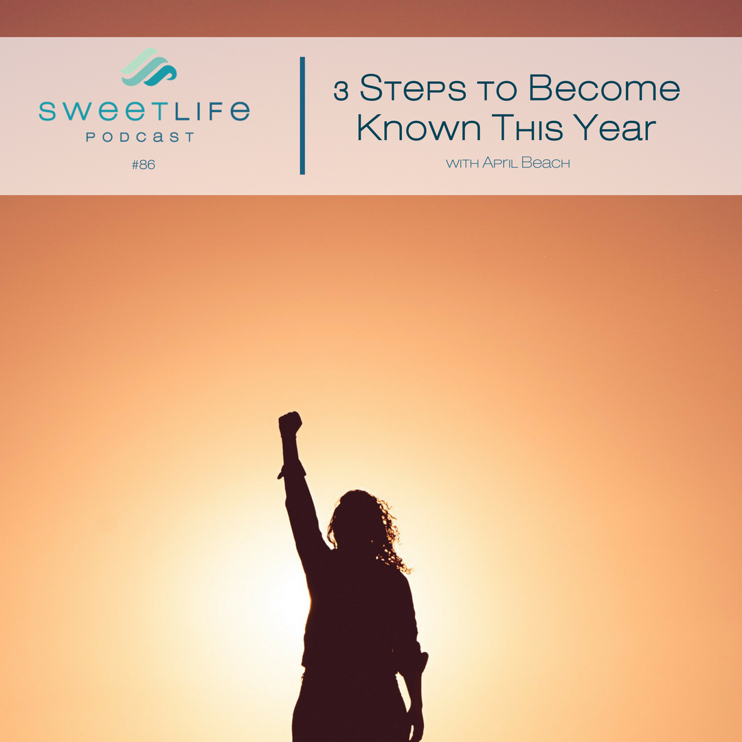 Episode 86: 3 Steps to Becoming Known This Year – with April Beach