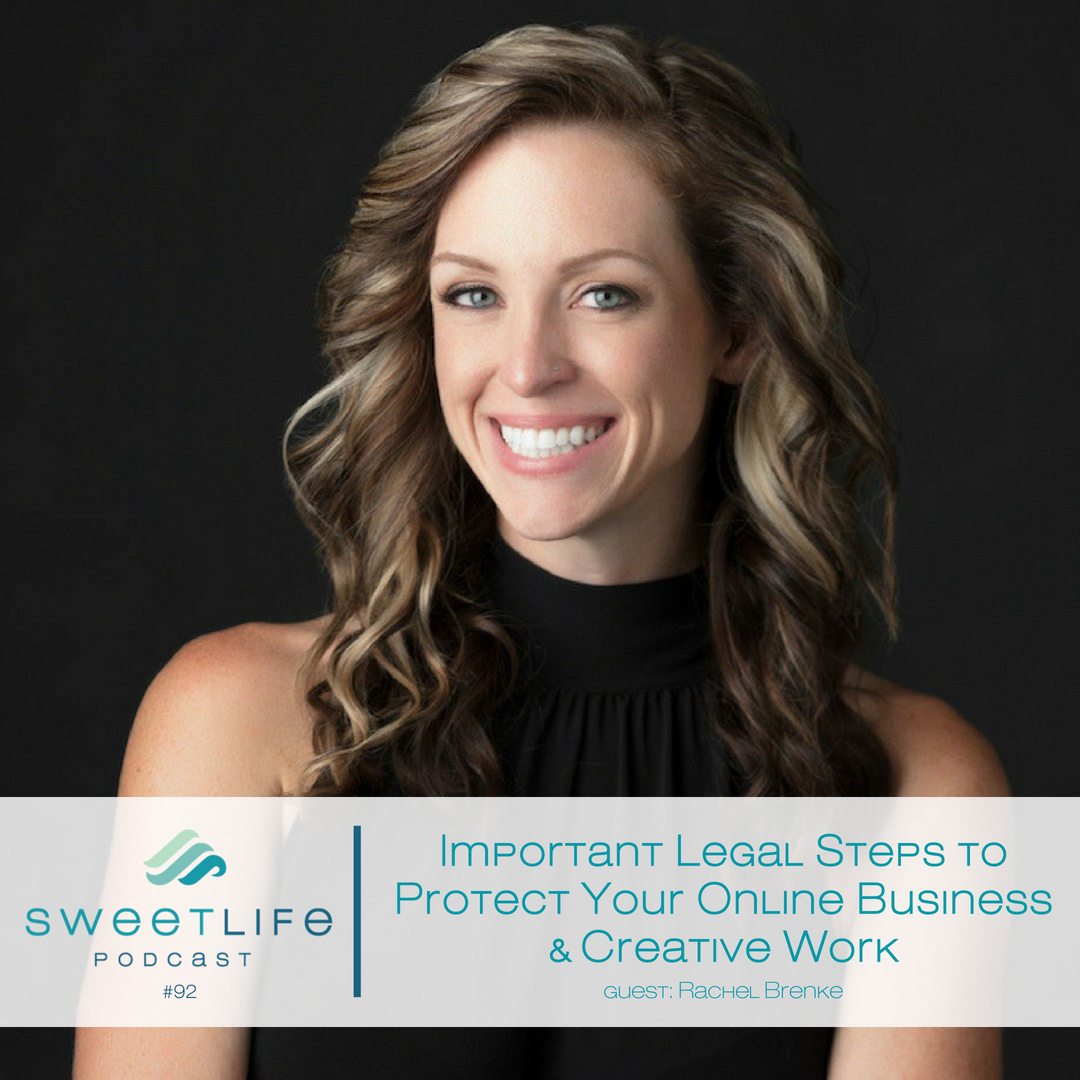 Episode 92: Important Legal Steps to Protect Your Online Business and Creative Work – with Rachel Brenke