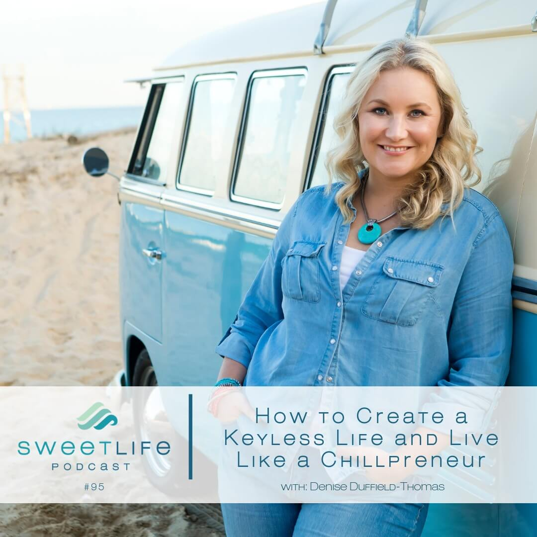 Episode 95: How to Create a Keyless Life And Live Like A Chillpreneur – with Denise Duffield-Thomas