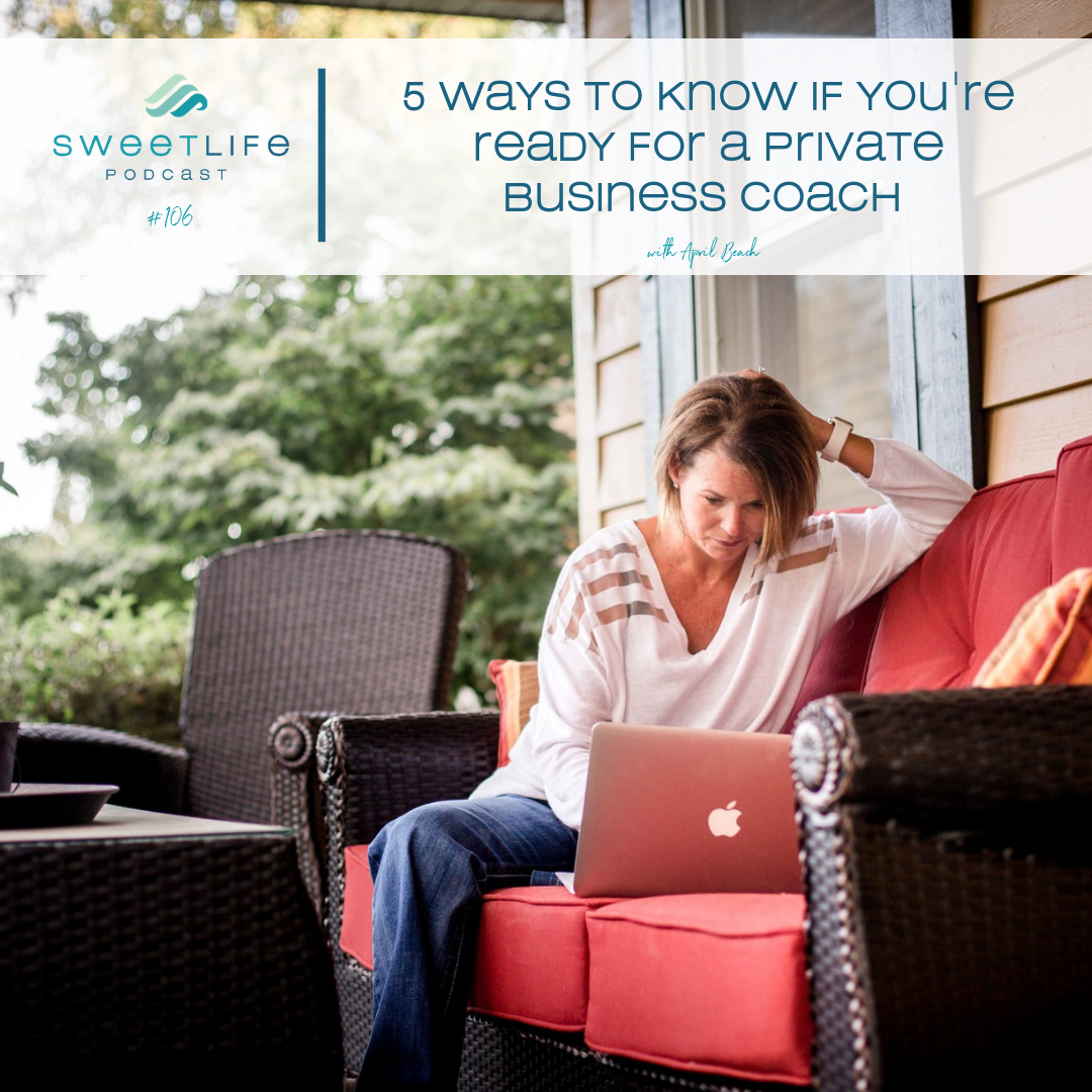 Episode 106: 5 Ways to Know If You're Ready For A Private Business Coach