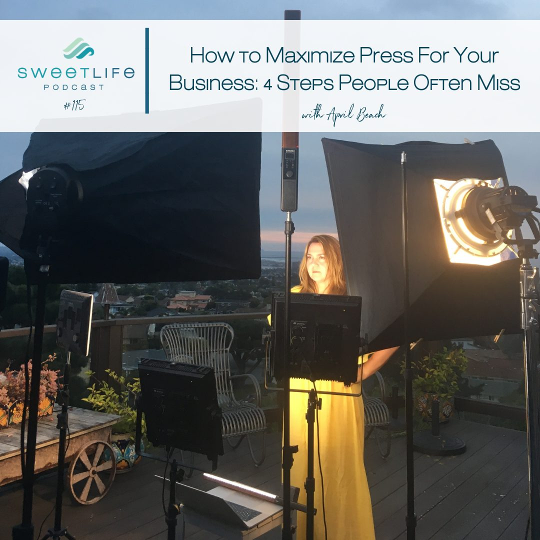 Episode 115: How To Maximize Press For Your Business: 4 Steps People Often Miss
