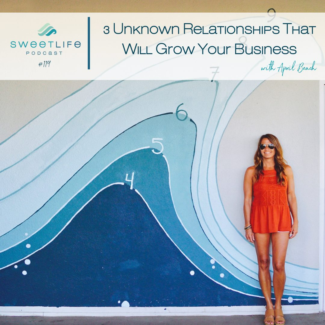Episode 119: 3 Unknown Relationships That Will Grow Your Business