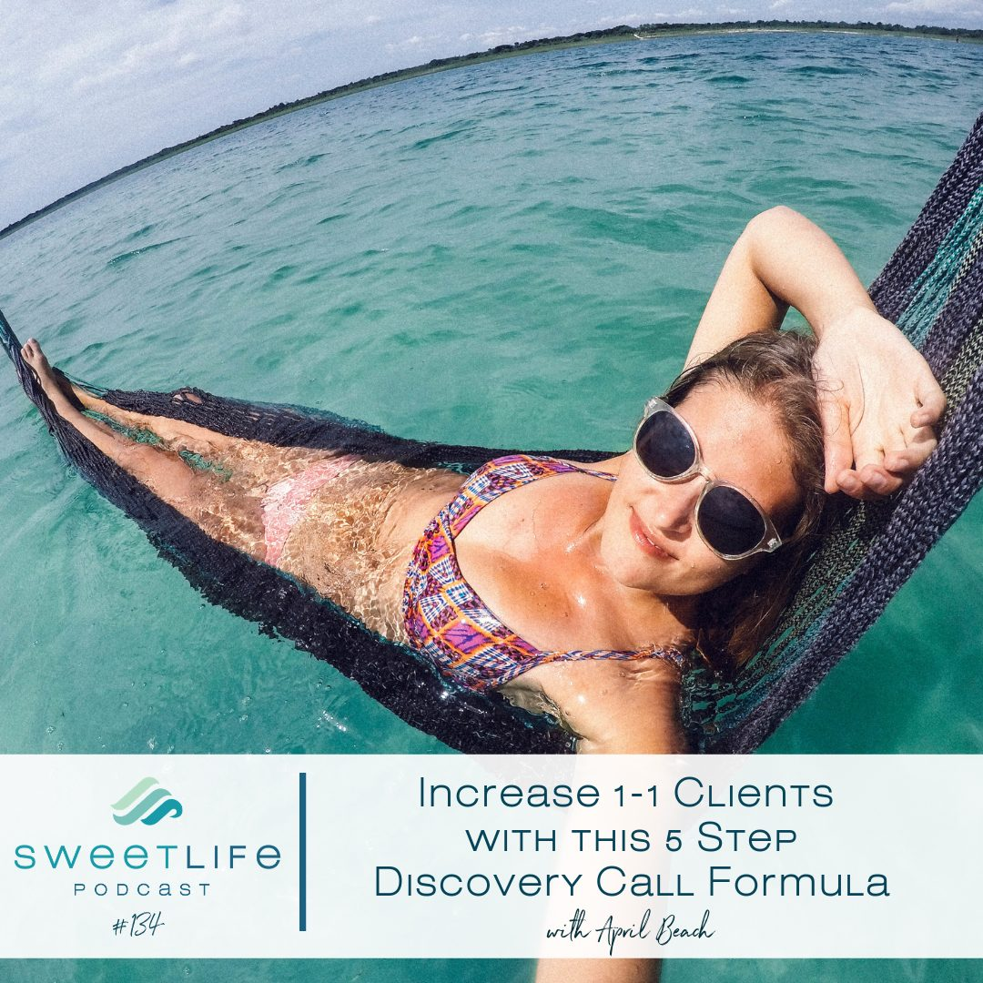 Episode 134: Increase 1-1 Clients With This 5 Step Discovery Call Formula