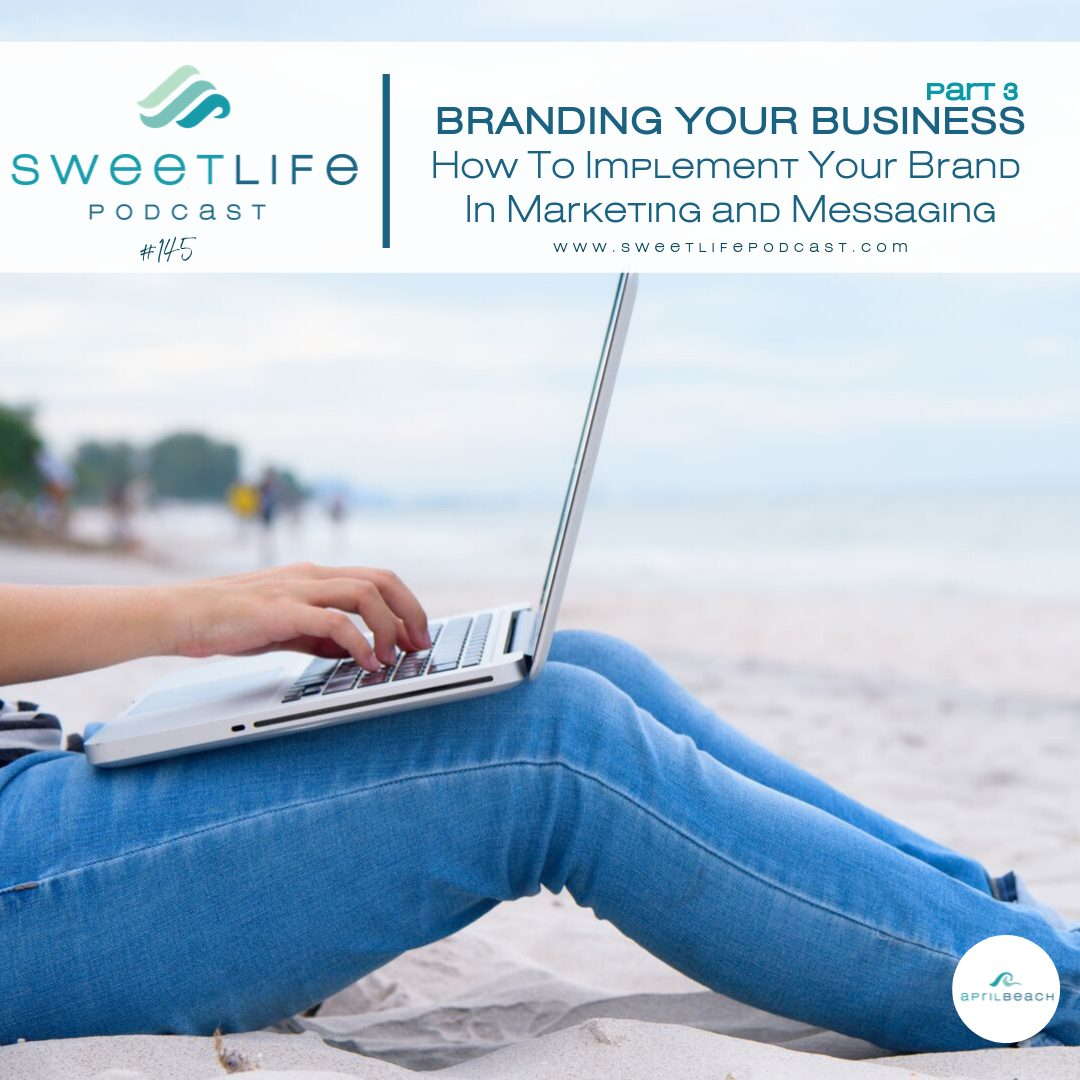 How to Brand Business Part 3: How To Implement Your Brand In Marketing and Messaging – with Elizabeth McFadden