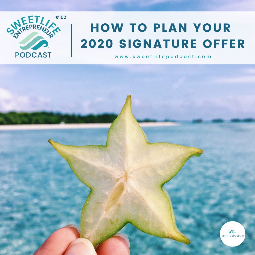 Episode 152: How To Plan Your 2020 Signature Offer – with April Beach