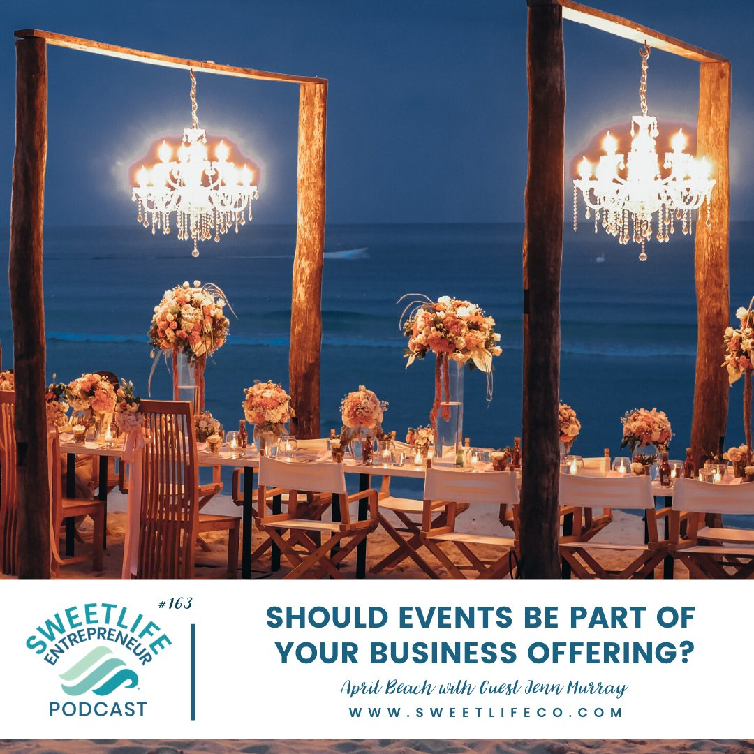 Episode 163: Should Events Be Part Of Your Business Offering? – with April Beach and Jenn Murray