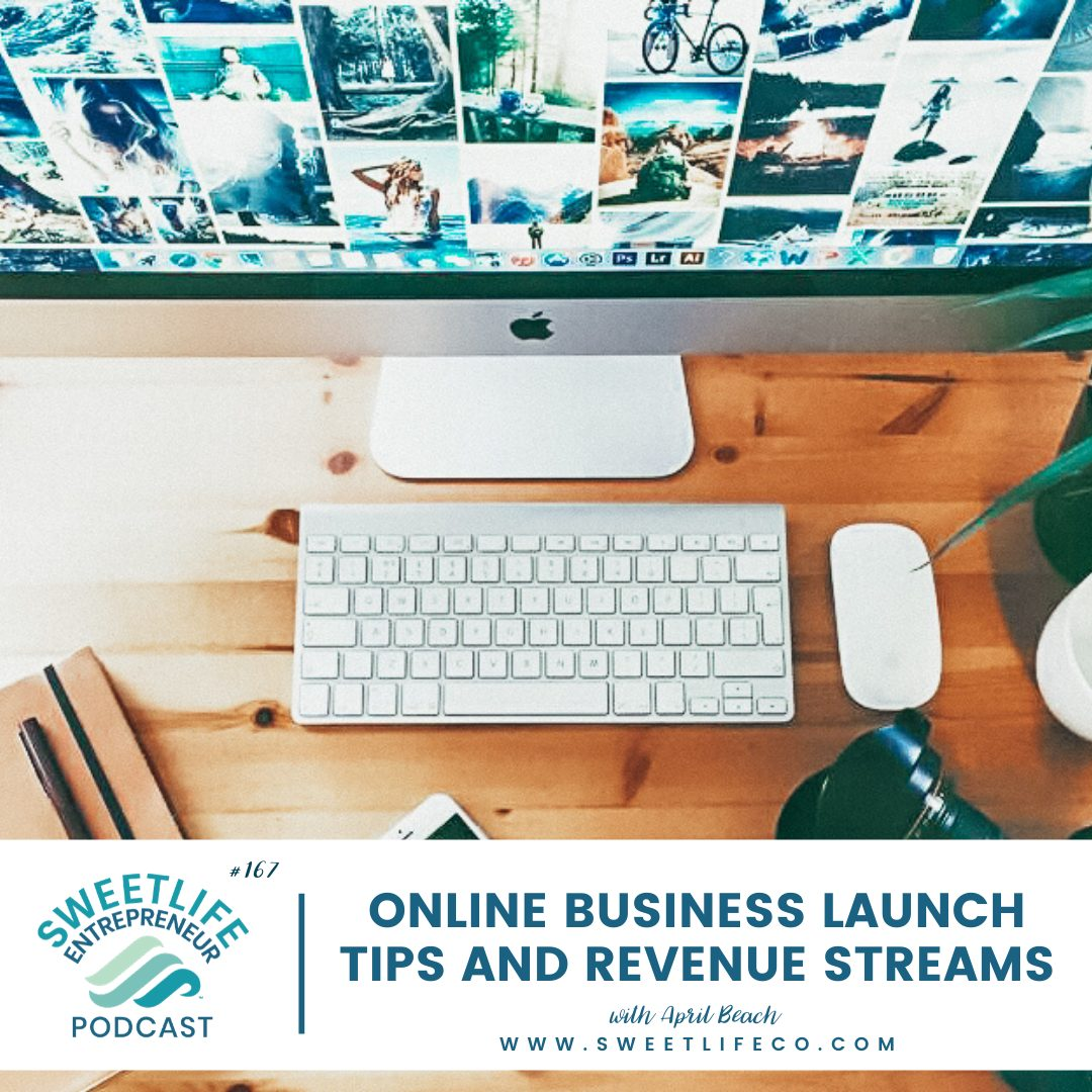 Episode 167: Online Business Launch Tips and Revenue Streams – with April Beach