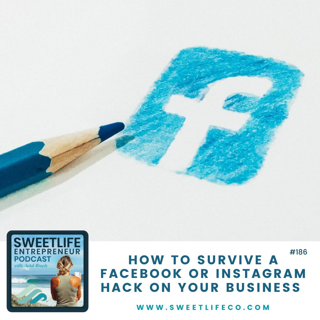 Episode 186: How To Survive A Facebook or Instagram Hack On Your Business – with April Beach