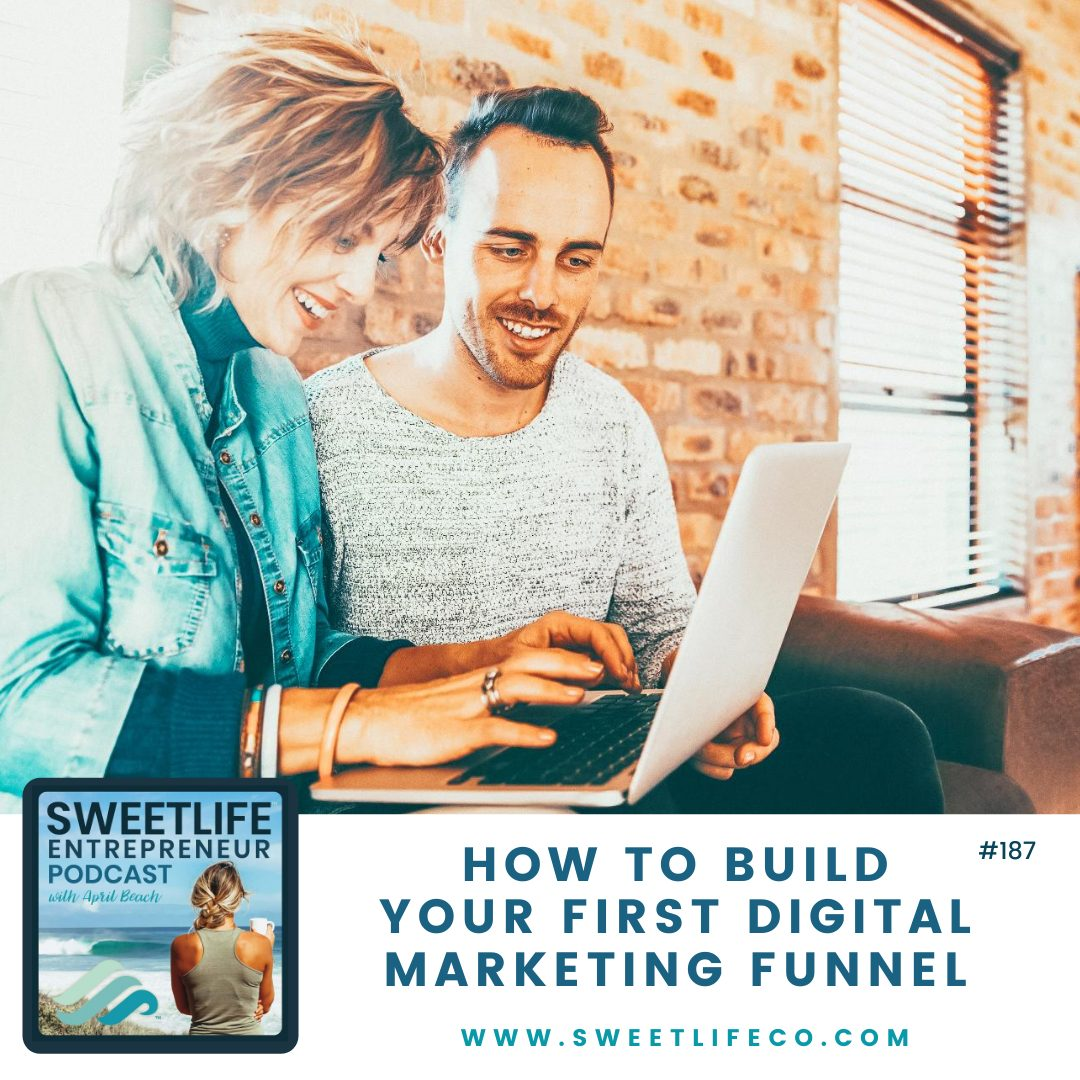 Episode 187: How to Build Your First Digital Marketing Funnel – with April Beach