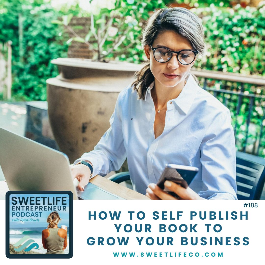 Episode 188: How To Self Publish Your Book To Grow Your Business – with Alexa Bigwarfe and April Beach