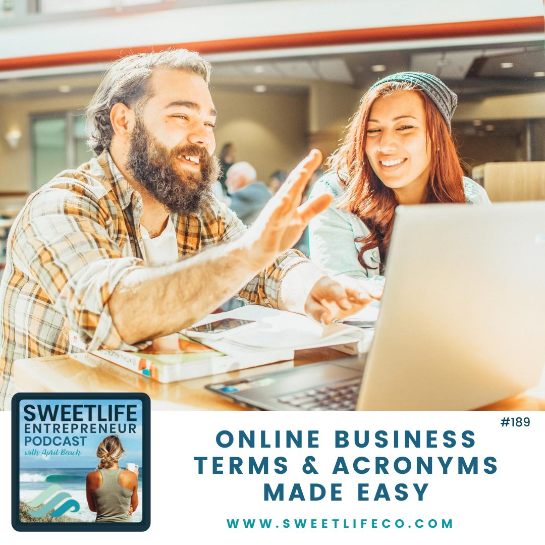 Episode 189: Online Business Terms and Acronyms Made Easy – with April Beach