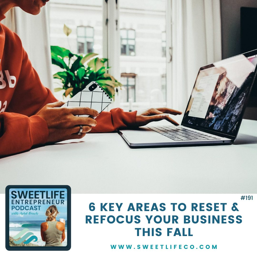 Episode 191: 6 Key Areas To Reset and Refocus Your Business This Fall – Part 2 – with April Beach