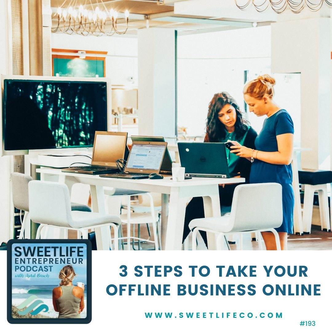 Episode 193: 3 Steps To Take Your Offline Business Online – with April Beach