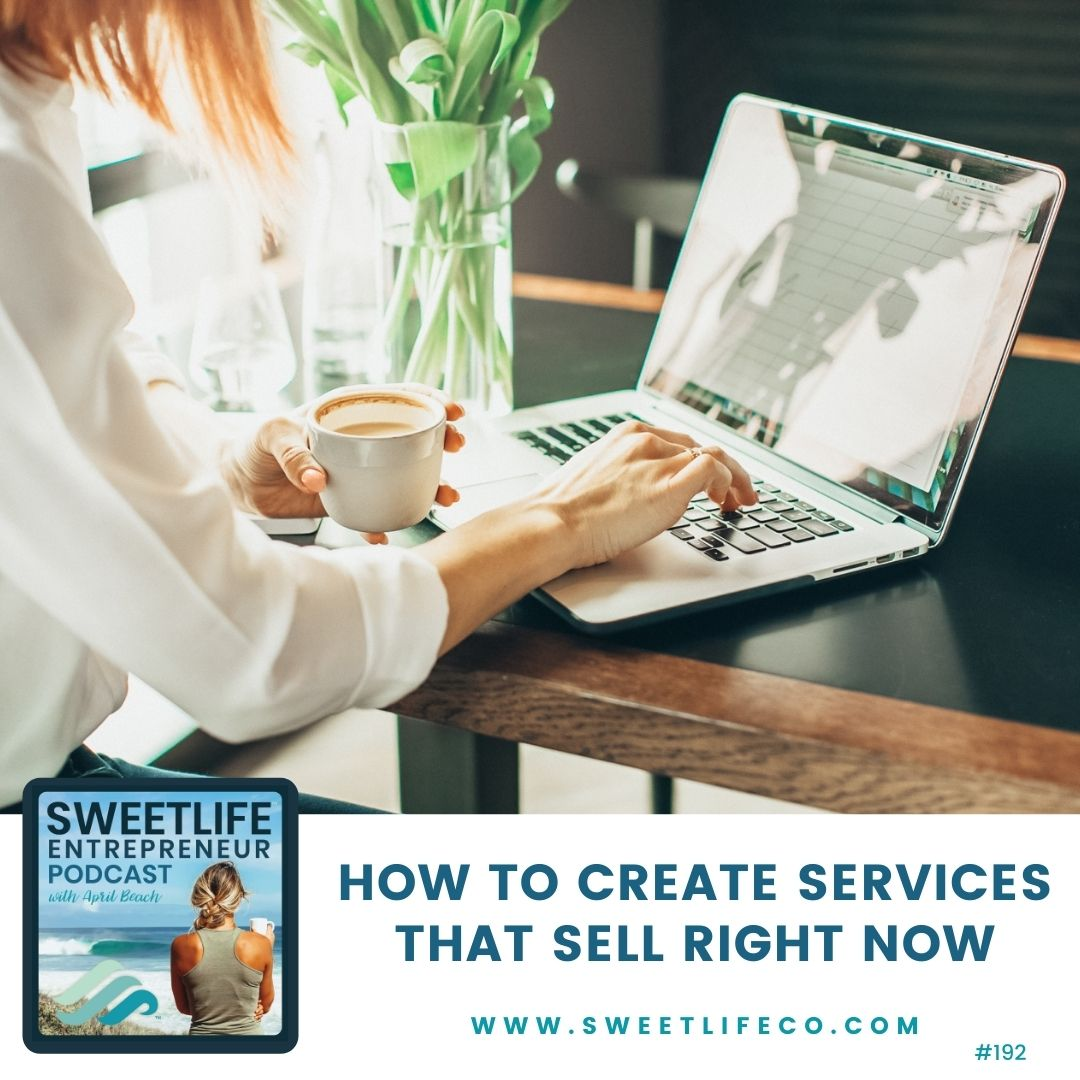 Episode 192: How To Create Services That Sell Right Now – with April Beach