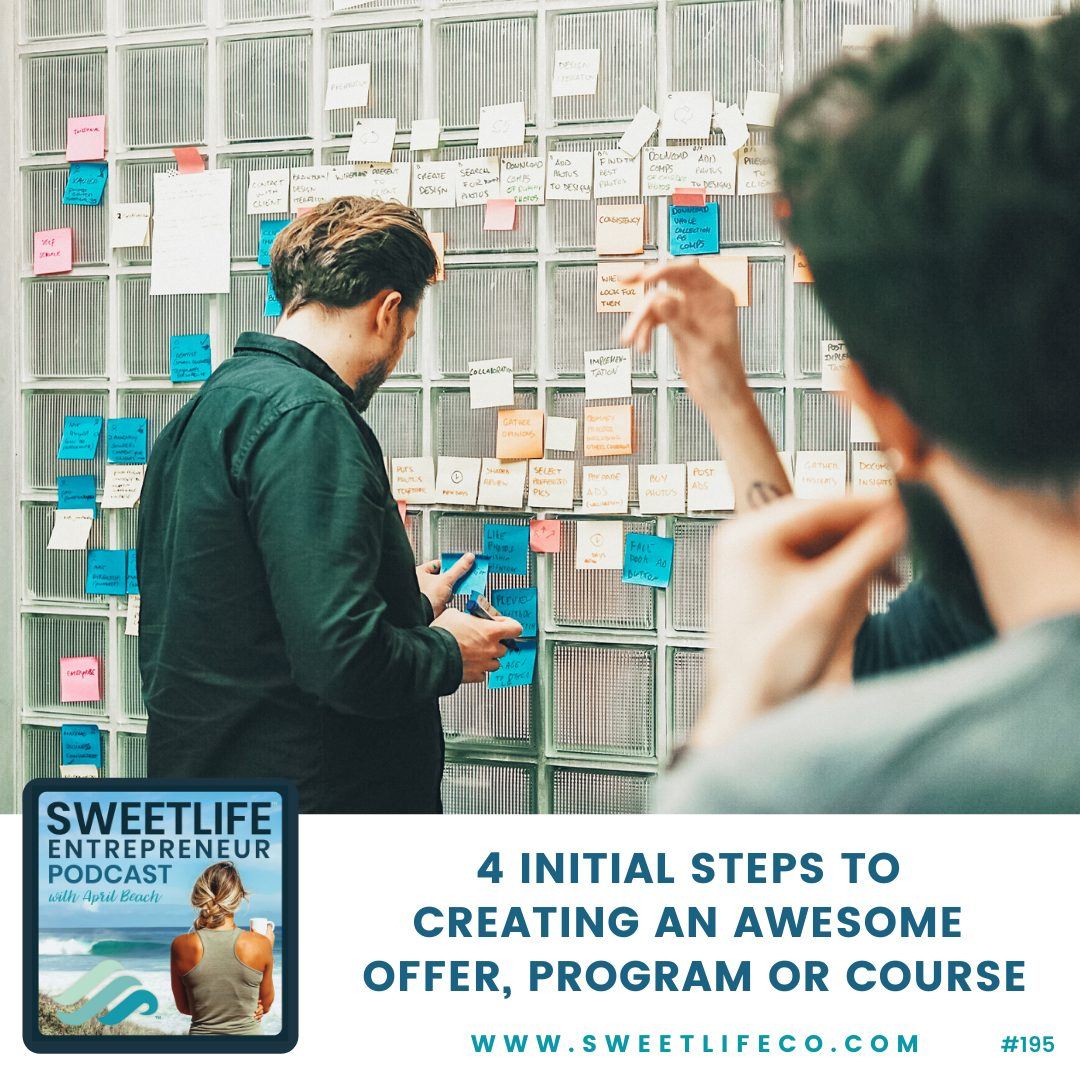 Episode 195: 4 Initial Steps To Creating An Awesome Offer, Program or Course – with April Beach