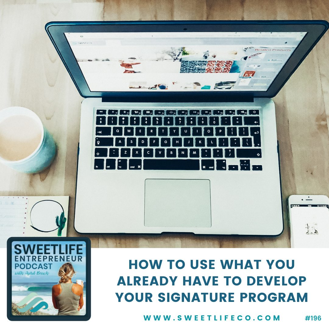 Episode 196: How To Use What You Already Have To Develop A Signature Program – with April Beach