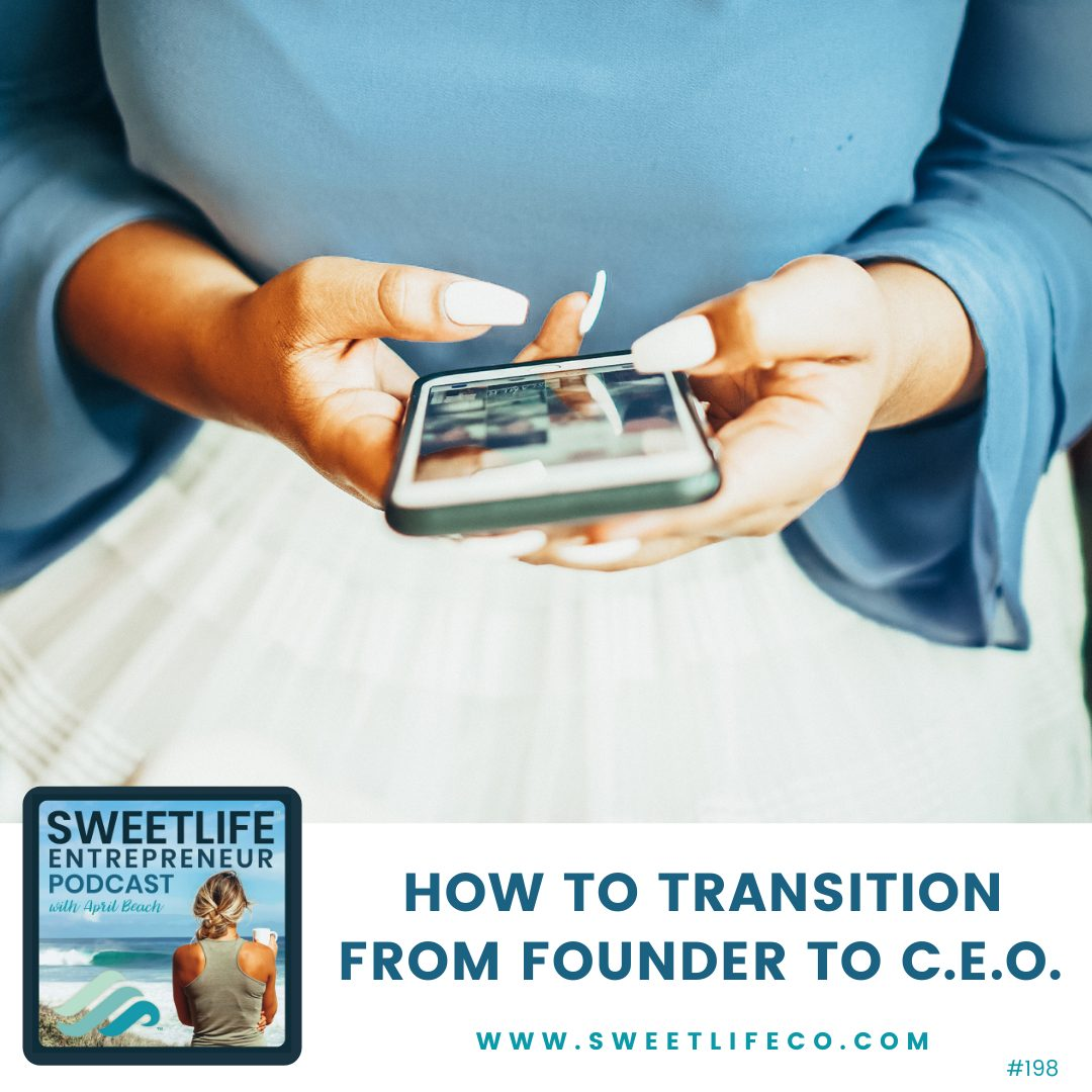 Episode 198: How To Transition From Founder To C.E.O. – with Kate Carney and April Beach