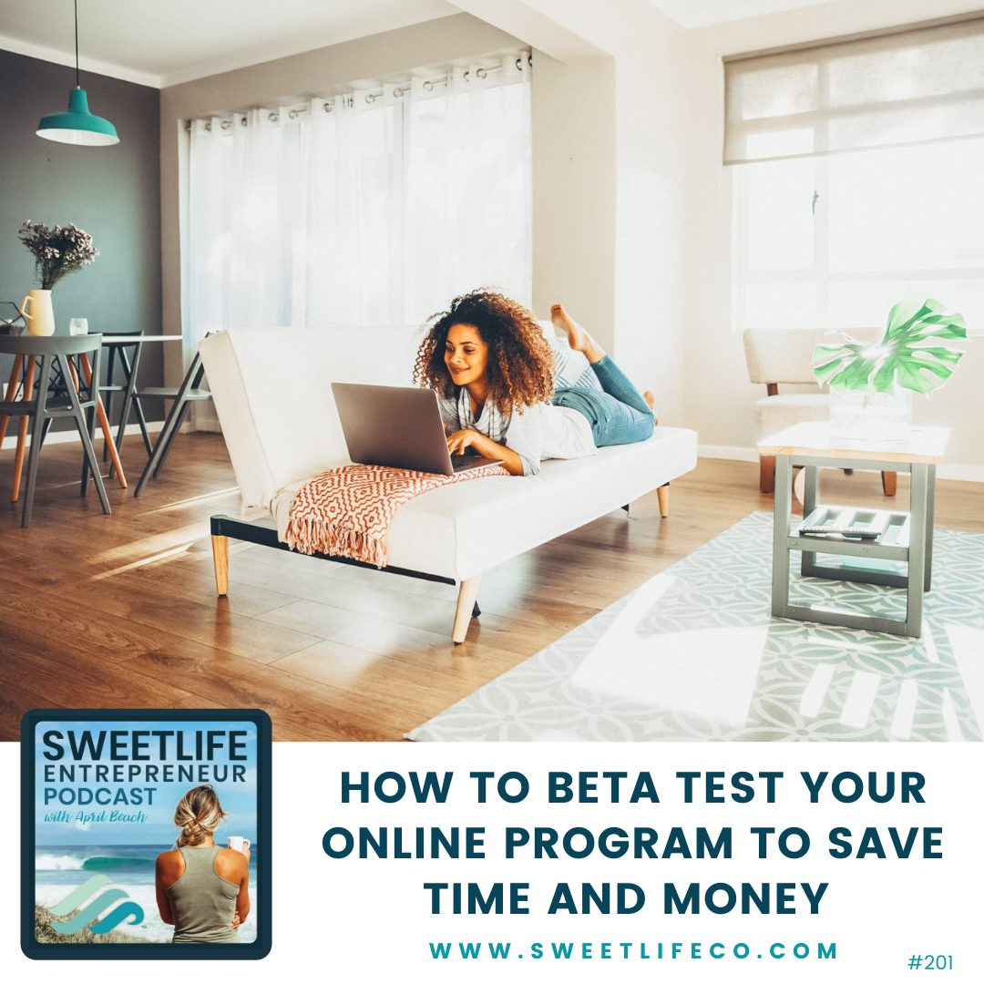 Episode 201: How To Beta Test Your Online Program To Save Time and Money – Kendra Perry