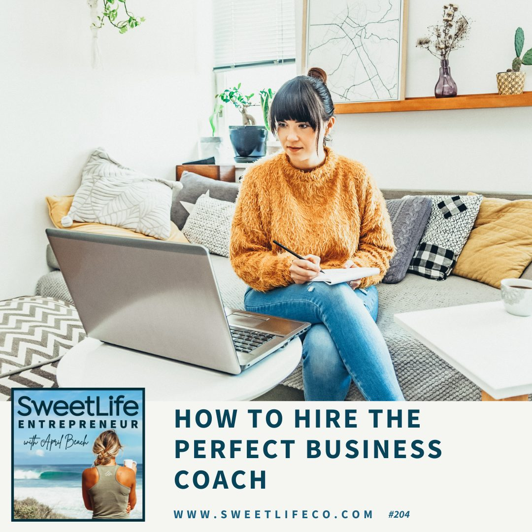 Episode 204: How To Hire The Perfect Business Coach – with April Beach