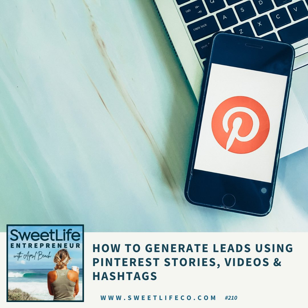 Episode 210: How To Generate Leads With Pinterest Stories, Videos and Hashtags – with Laura Rike