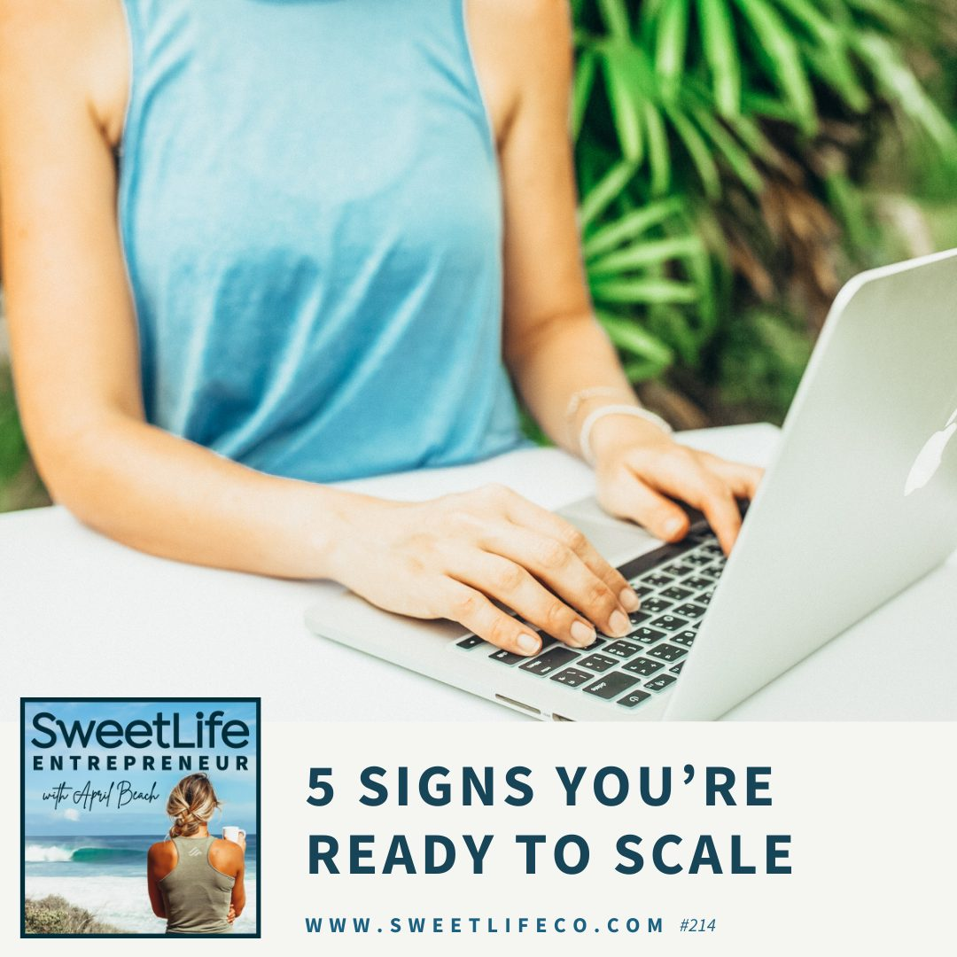 Episode 214: 5 Signs You're Ready To Scale – with April Beach
