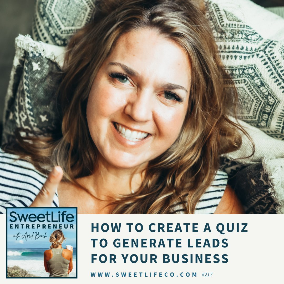 Episode 217: How To Create A Quiz To Generate Leads For Your Business – with April Beach
