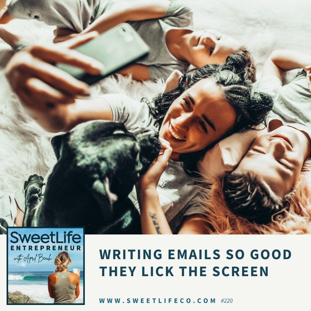 Episode 220: Writing Emails So Good They Lick The Screen – with April Beach and Kate Doster