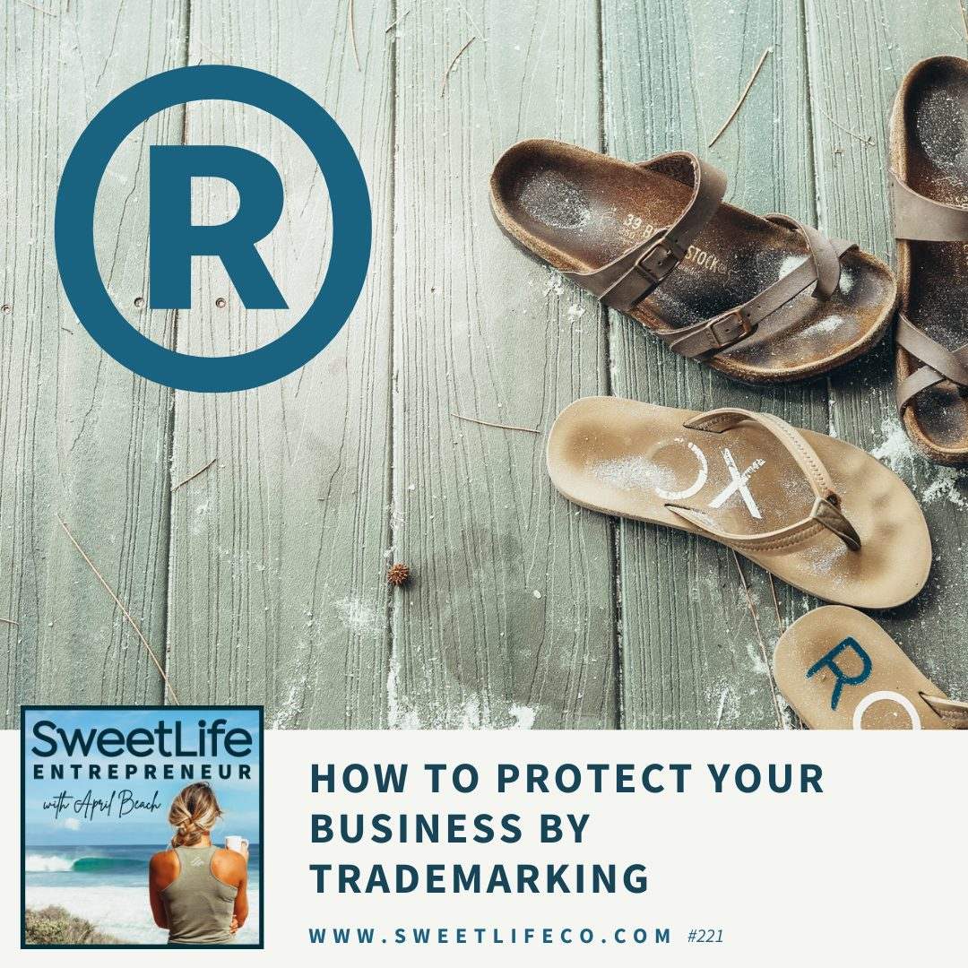 Episode 221: How To Protect Your Business by Trademarking – with April Beach and Francesca Witzburg