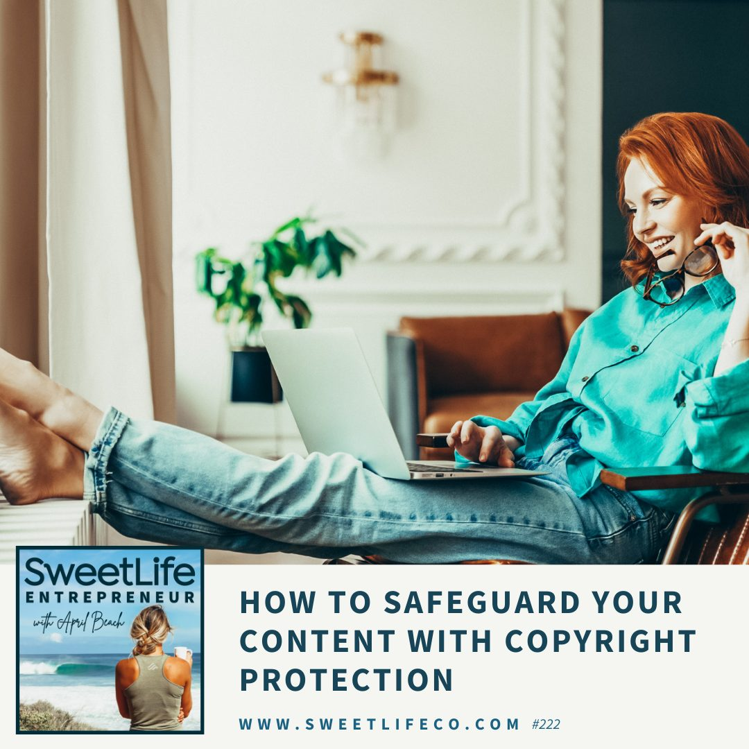 Episode 222: How To Safeguard Your Content with Copyright Protection – with April Beach and Francesca Witzburg