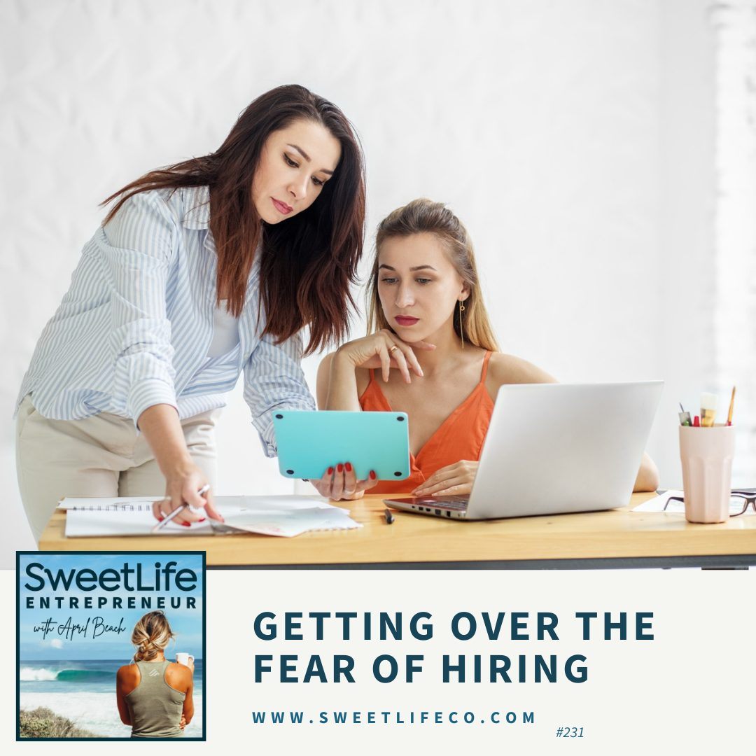 Episode 231: Getting Over The Fear of Hiring – with April Beach and Theresa Loe