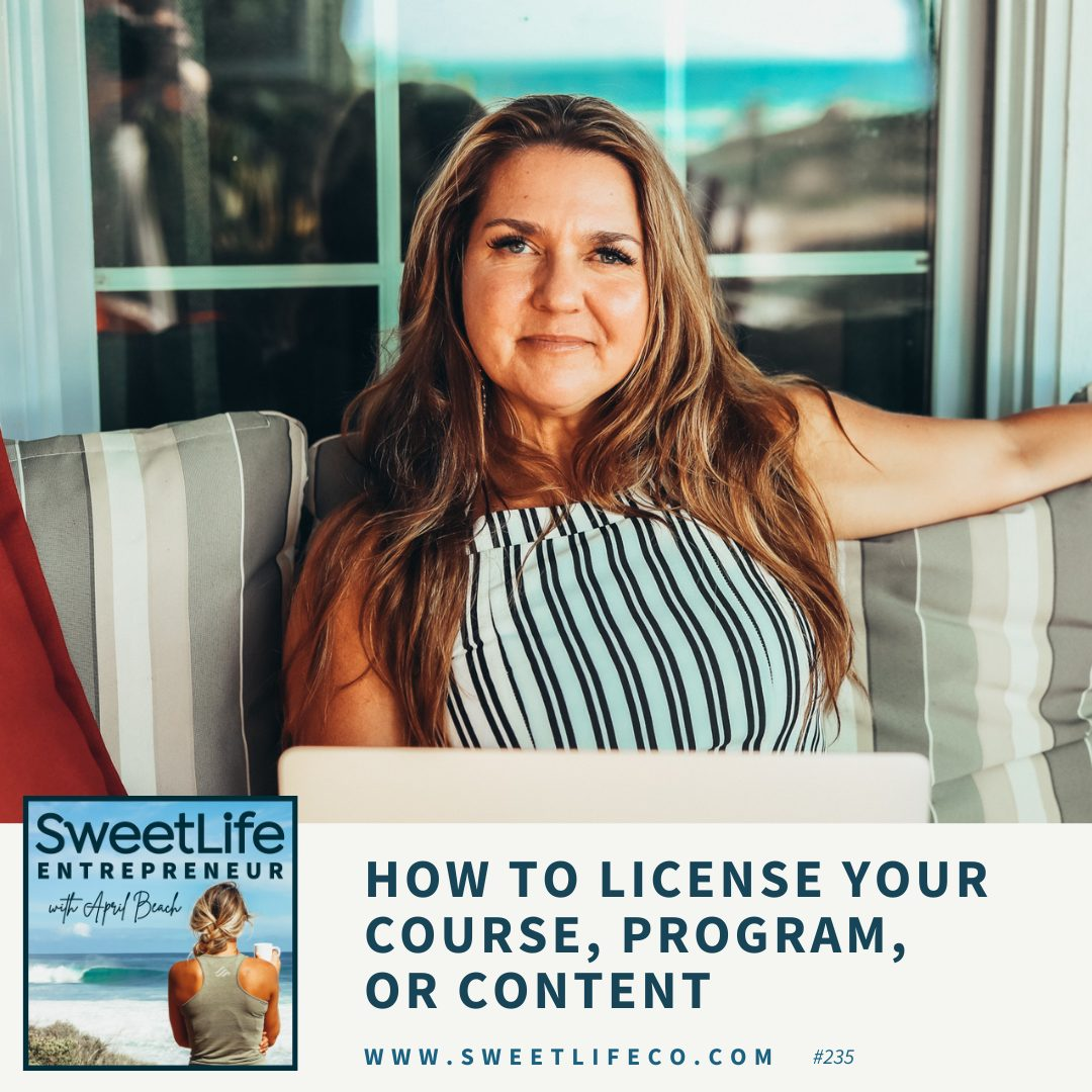 Episode 235: How To License Your Course, Content, or Program – with April Beach