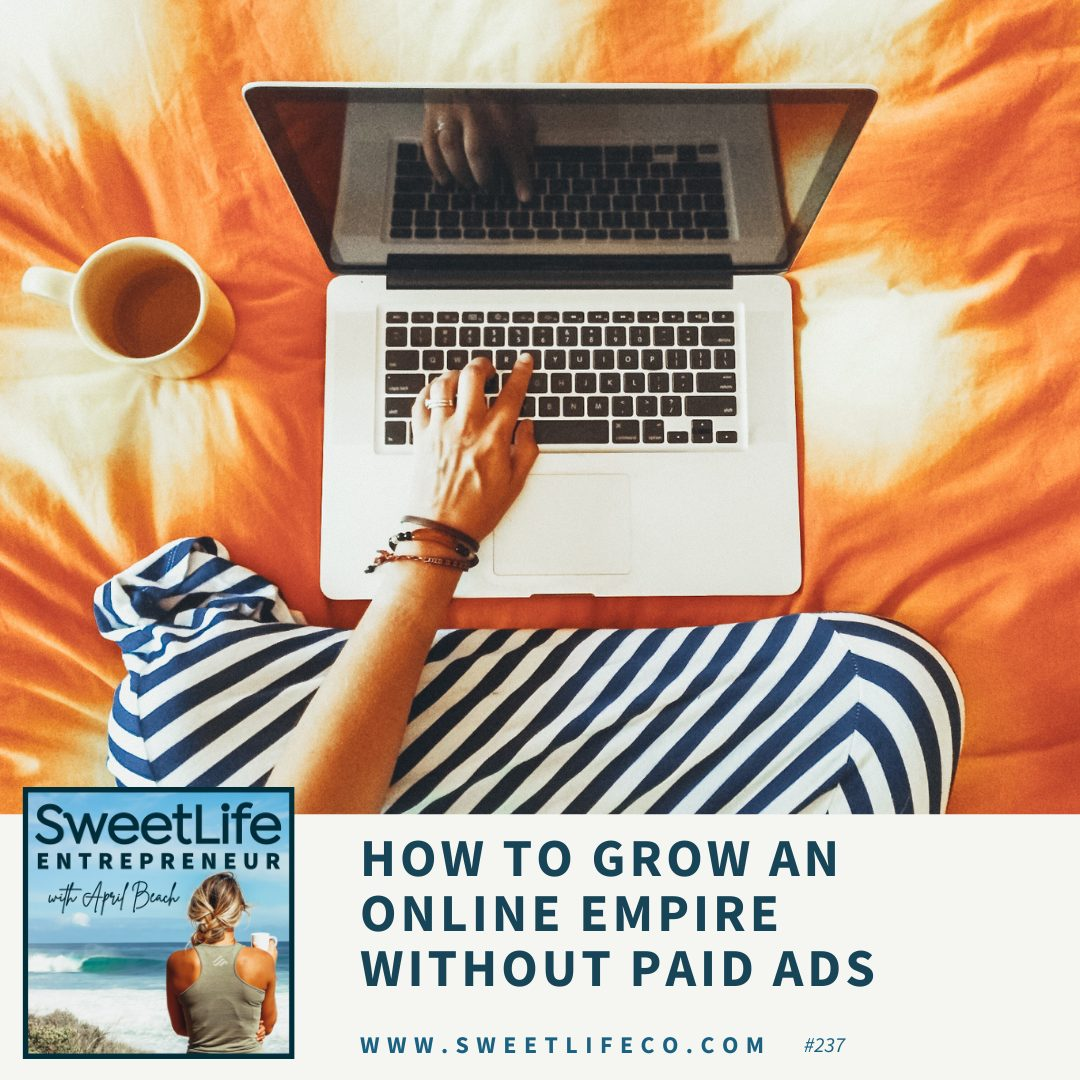 Episode 237: How To Grow An Online Empire Without Paid Ads – with April Beach and Lorraine Dallmeier